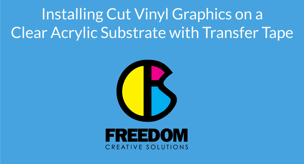 installing cut vinyl graphics on a clear acrylic substrate transfer tape